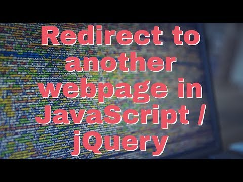 How to redirect to another webpage in JavaScript/jQuery?