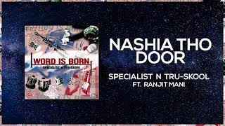 Nashia Tho Dhoor | Full Audio | Specialist N Tru-Skool ft Ranjit Manni | Word Is Born