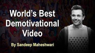 World's Best Demotivational Video - By Sandeep Maheshwari   Hindi