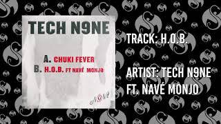 Tech N9ne - H.o.b. Feat. Navé Monjo | Official Audio