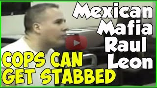 Mexican Mafia member Raul Leon tells investigators that COs can get stabbed too