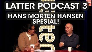 Latter Podcast 3: Hans Morten Hansen