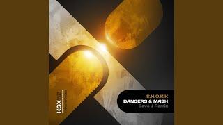 Bangers & Mash (dave J Remix)