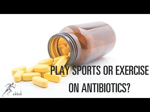 Sports and exercise while taking antibiotics