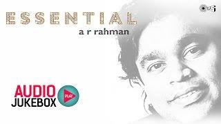 essential ar rahman  audio jukebox  ar rahman hits nonstop