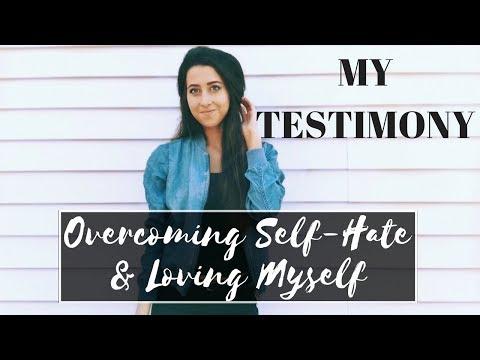 My Testimony: Overcoming Self-Hatred & Loving Myself