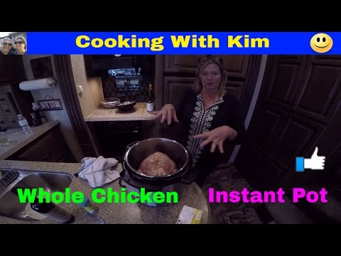 Instant Pot Cooking A Whole Chicken .. Cooking With Kim..Making MY Chicken Stock RV Life Living