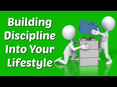 How to Build Discipline Into Your Lifestyle
