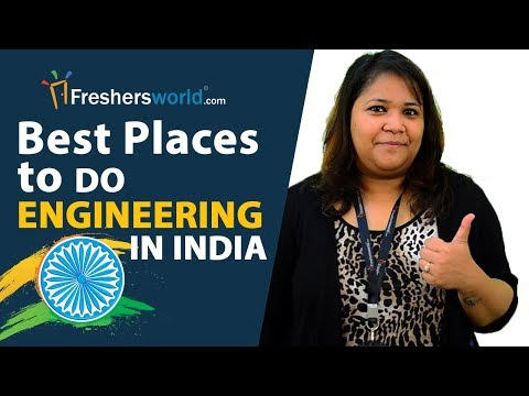Best Places to Do Engineering in India - IIT's, NIT's, Universities, Engineering Colleges