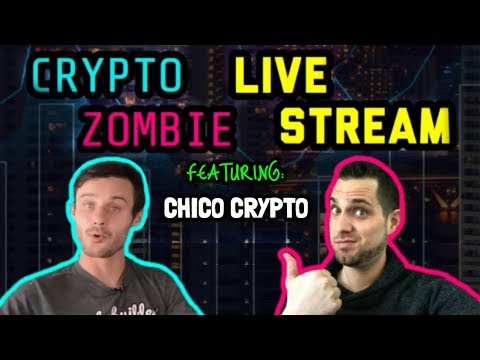 Crypto Zombie | Chico Crypto | LIVE Stream: Cryptocurrency Chat $BTC $ETH $ICX $ELA $NEO $PPI