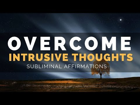 INTRUSIVE THOUGHTS SUBLIMINAL | Overcome Obsessive Thoughts, Rumination & Overthinking