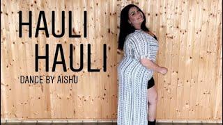 Hauli Hauli - De De Pyaar De | Dance by Aishu