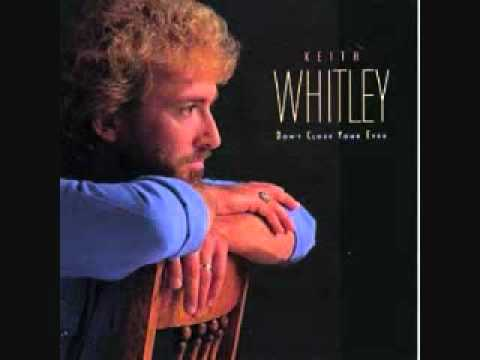Don't Close Your Eyes - Keith Whitley