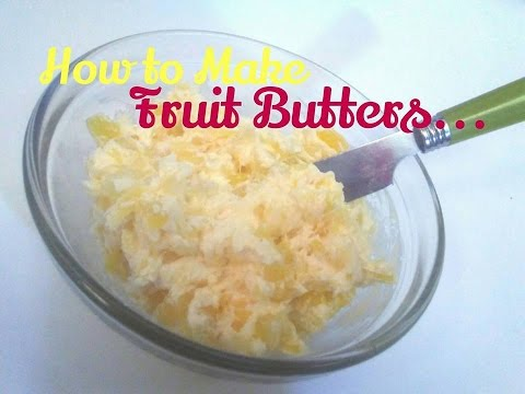 How to make a Fruit Compound Butter