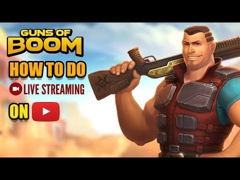 How to Live Stream Guns of Boom in Youtube Tutorial