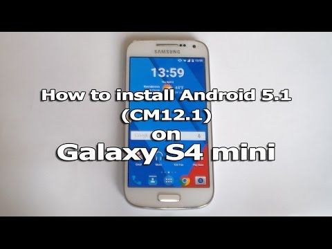 How to install Android 5.1 (CM12.1) on Galaxy S4 mini