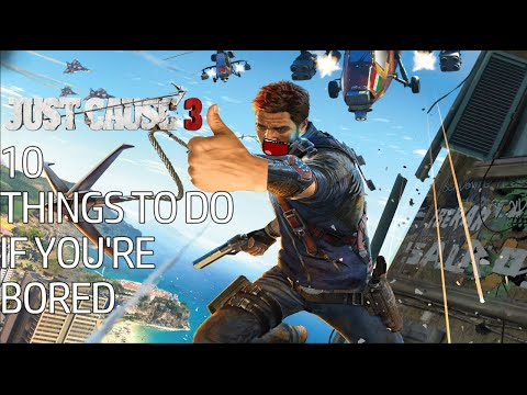 Just cause 3 | 10 Things to do if you're bored