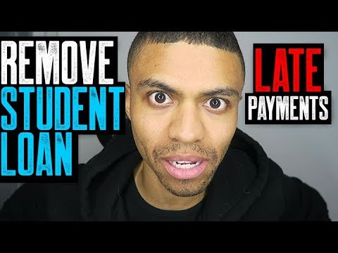 REMOVE STUDENT LOANS LATE PAYMENTS    COLLECTION VALIDATION LETTERS    FIX MY CREDIT