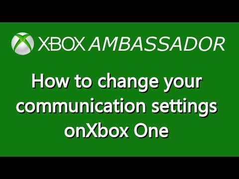 How to change your communication settings on Xbox One | Xbox Ambassador  Series