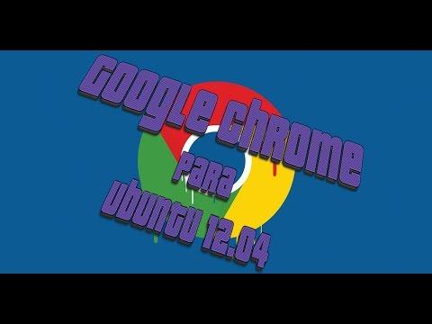 Como Instalar Google Chrome Para Ubuntu 12.04