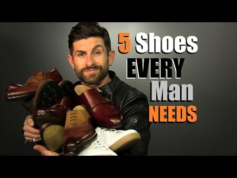 5 Style Of Shoes EVERY Man NEEDS In His Wardrobe!
