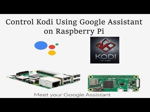 GassistPi Update - Kodi Integration   Control Kodi Using Google Assistant SDK on Raspberry Pi