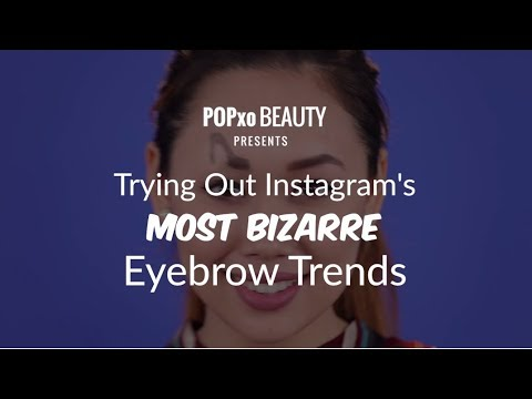 Trying Out Instagram's Most Bizarre Eyebrow Trends - POPxo Beauty