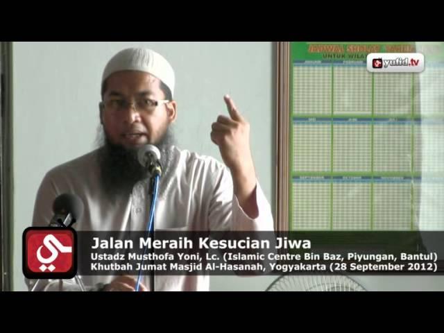Khutbah Jum'at: Jalan Meraih Kesucian Jiwa - Ustadz Musthofa