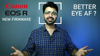 Canon EOS R and RP New Firmware: SHOCKING Eye AF Improvements