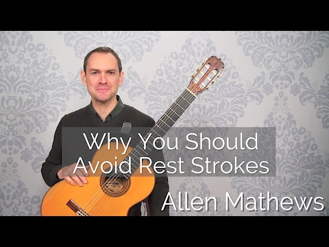Why You Should Avoid Rest Strokes on Classical Guitar