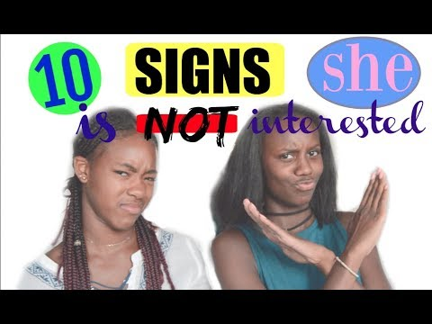10 Signs She Is NOT Interested