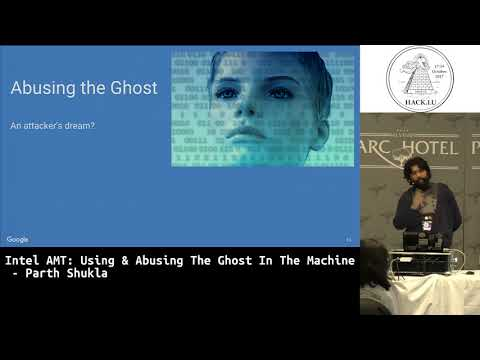 Hack.lu 2017 Intel AMT: Using & Abusing the Ghost in the Machine by Parth Shukla