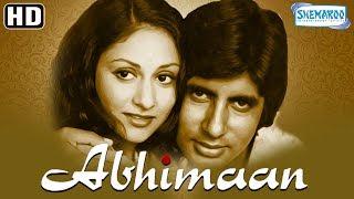 Abhimaan (HD & Eng SRT) Hindi Full Movie - Amitabh Bachchan - Jaya Bachchan - Superhit Hindi Movie