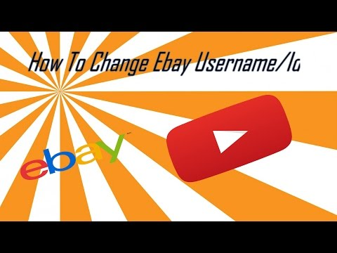 How To Change Ebay Username/ID