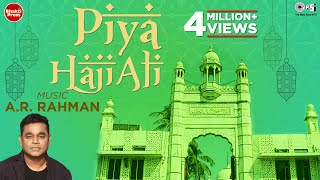 Piya Haji Ali पिया हाजी अली with Lyrics | A.R. Rahman | Muslim Devotional Songs | Islamic Songs