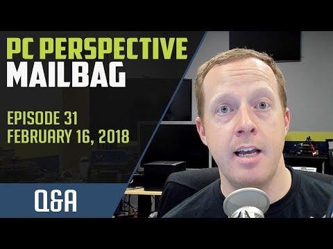 PCPer Mailbag #31 - 2/16/2018