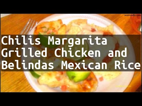 Recipe Chilis Margarita Grilled Chicken and Belindas Mexican Rice