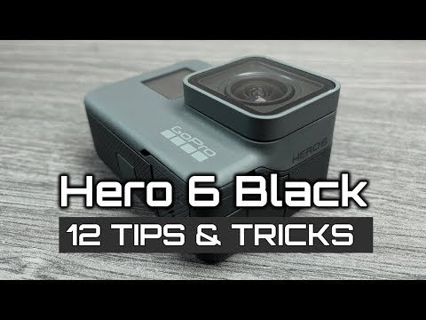 GoPro Hero 6 Black Tips and Tricks