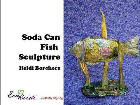 How to Create a Soda Can Fish Sculpture by EcoHeidi Borchers