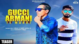 Gucci Armani Te Mardi (Teaser)   Hemu V & Suraj K   Rel. on 22 Nov.   White Hill Music