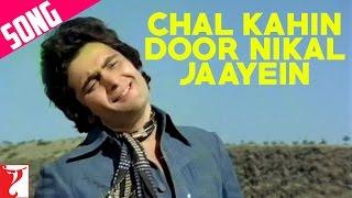 Chal Kahin Door Nikal Jaayein Song  Doosara Aadmi  Rishi Kapoor  Neetu Singh  Rakhee