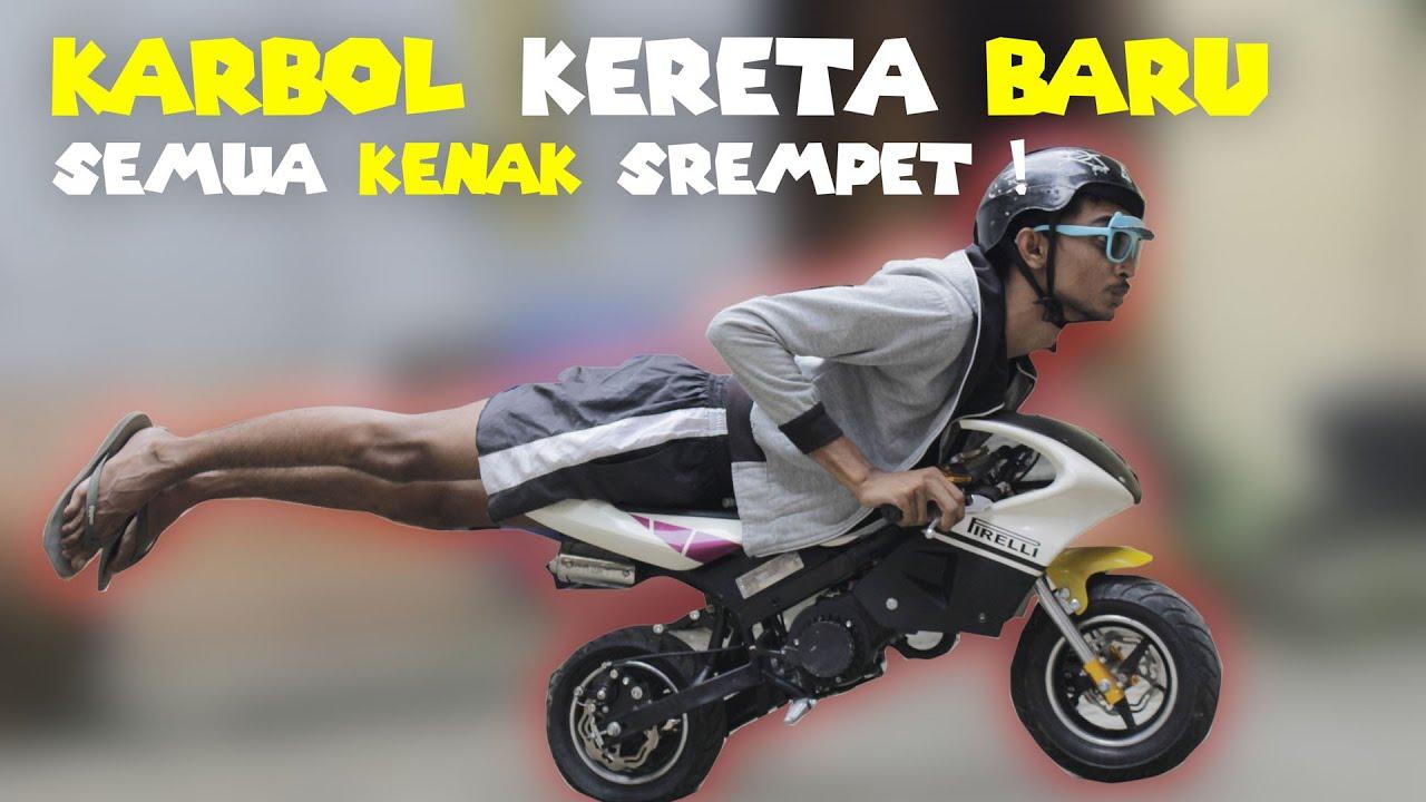 KARBOL KERETA BARU!!! SEMUA KENAK SREMPET! Part 3