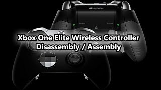Xbox One Elite Wireless Controller Disassembly And Assembly