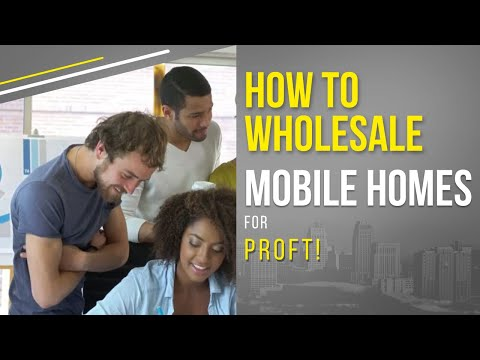 How to Wholesale Mobile Homes - Wholesaling Mobile homes the easy way
