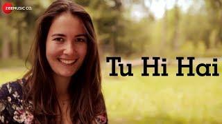 Tu Hi Hai - Official Music Video | Vikram Bhandari | Anne Link