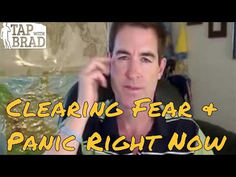 Fear and Panic Right Now - EFT Tapping with Brad Yates