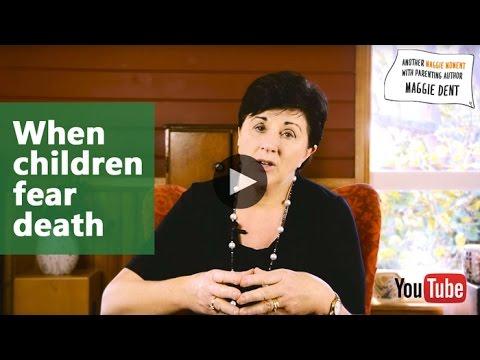 When Children Fear Death - Maggie Dent
