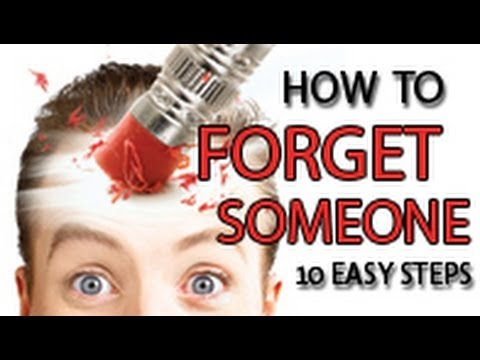 How to Forget Someone in 10 Easy Steps - By Zleev.com