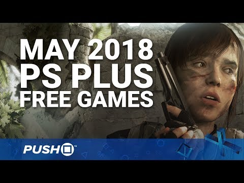 Free PS Plus Games Announced: May 2018 | PS4, PS3, Vita | Full PlayStation Plus Lineup