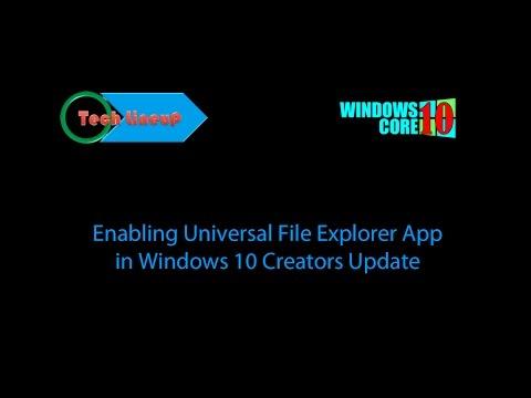 How to get Universal File Explorer in Windows 10 Creators Update